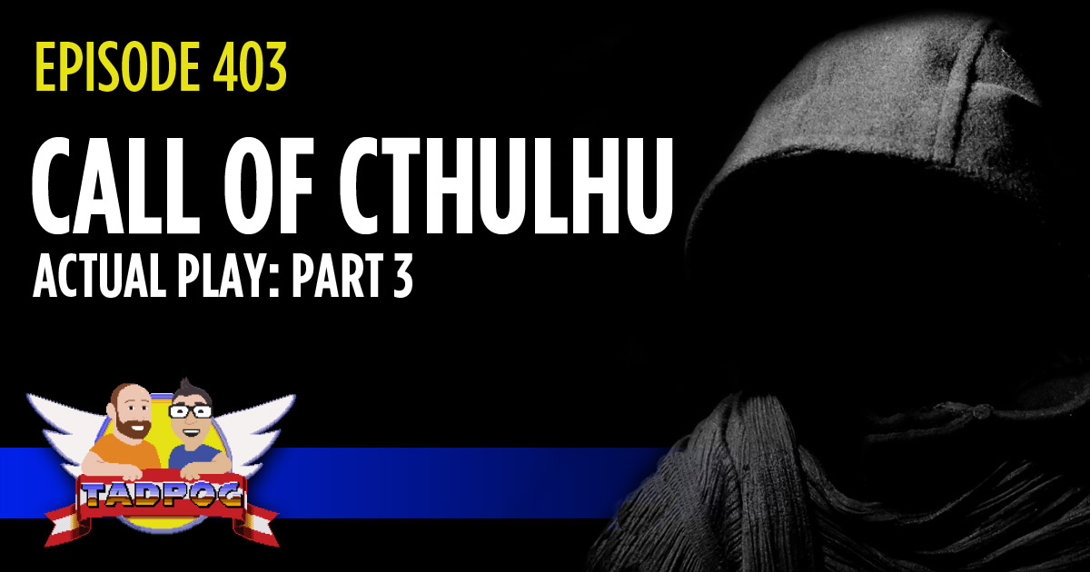 Call of Cthulhu Actual Play Part 3